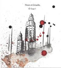 """Expo """"Fleurs Et Grisaille, Ô Tour"""""""