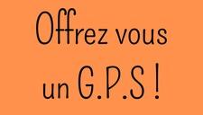 Offrez-vous un G.P.S !
